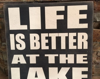 Life Is Bettet At The Lake Wooden Sign
