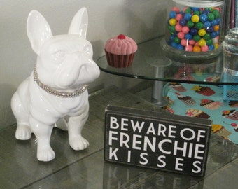 Beware of Frenchie Kisses 3 1/2 x 6  French Bulldog primitive wall sign quote home decor