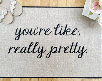 The Original You're Like, Really Pretty PRINTED SCRIPT Funny Door mat, Welcome Mat, Indoor/Outdoor Area Rug Cute Doormat by Be There in Five