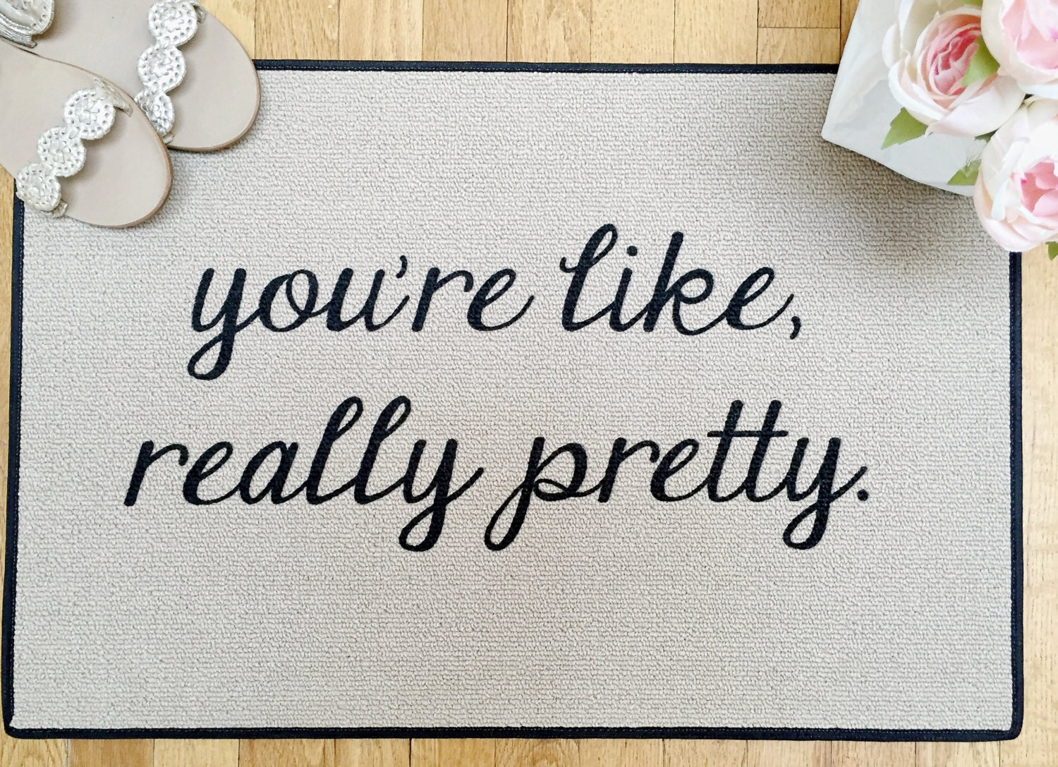Door mat the original you 39 re like really pretty printed for You re like really pretty rug