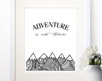 BUY 2 GET 1 FREE Adventure Is Out There Travel  Quote Mountains Motivational Inspirational  Instant Download 8x10 Printable  Digital Poster