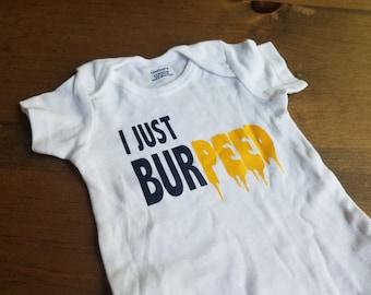 I Just Burpeed Onesie. Funny Onesie. Bodysuit. Baby Shower Gift. Baby Boy Onesie. Baby Girl Onesie. Bodysuit. Creeper. Crossfit. Gym.