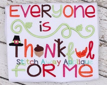 Everyone is Thankful for Me Thanksgiving Machine Embroidery Design