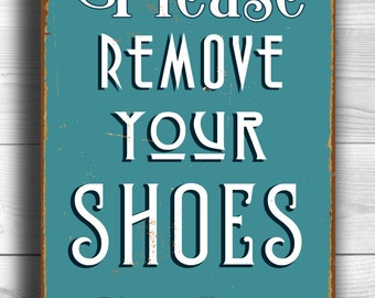 REMOVE YOUR SHOES Sign, Please Remove your Shoes Sign, Vintage style remove your shoes sign, Please Remove your shoes, Porch sign