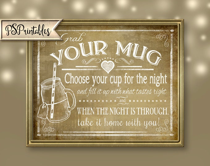 Grab Your Mug - wedding favor sign - 8x10,11x14, 16x20, 22x28 - instant download digital file - Vintage Heart Collection