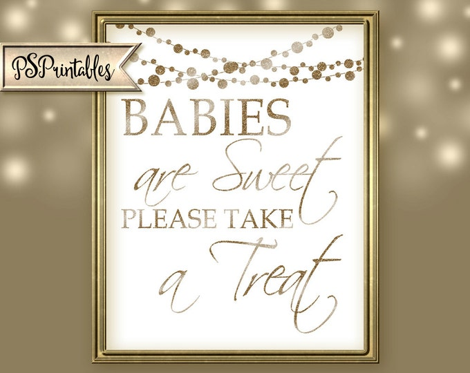 BABIES are SWEET please take a TREAT-Printable-moonlit collection-instant download-diy-white and glitter gold baby shower sign