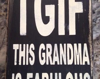 TGIF This Grandma is Fabulous Wooden Box Sign