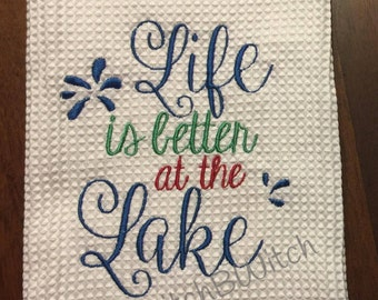 Life is better at the Lake  5x7 and 4x4 Embroidery File