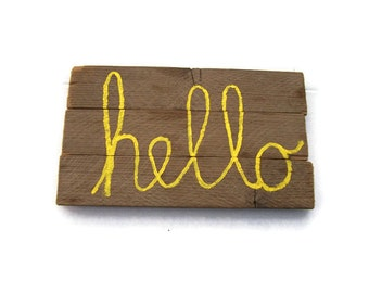 Hello Rustic Wood Sign - Small Primitive Design - Reclaimed Barn Wood - Wall Hanging - Front Porch Decor - Yellow Sunshine - hand painted