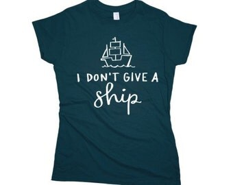 Ladies I Don't Give A Ship Funny Witty T-Shirt