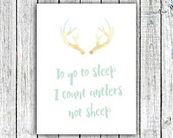 Nursery Art, To go to sleep I count antlers not sheep, quote, wall art, printable art, antlers, modern, 8x10 printable #386