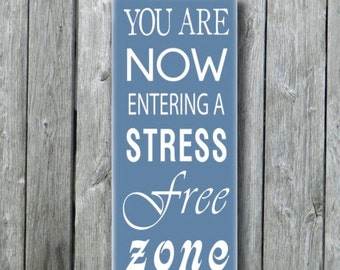 You Are Now Entering A Stress Free Zone,Beach House Deco,Lake House Sign,Patio Deco,Pool/Game Room/Bar/Pub/Man Cave Sign,Playroom Sign