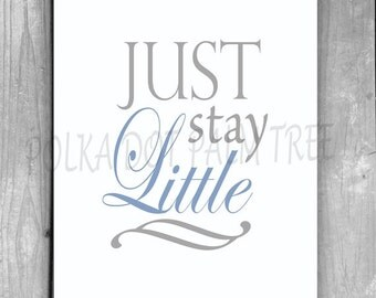 INSTANT DOWNLOAD Just Stay Little Blue Gray White Baby's Room Nursery Word Art Printable Nursery Decor Baby Shower Gift 8 x 10 Printable PDF