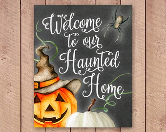 Halloween Printable, Welcome to Our Haunted Home, Haunted House Print, Halloween Decor, 11x14, 8x10, Jack-O-Lantern Print Download