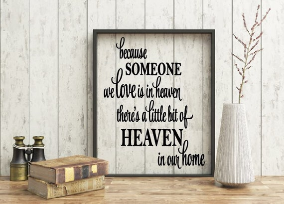 Because someone we love is in heaven there is a little bit of heaven in our home quote, Memorial quote, Missing you, In loving memory quote