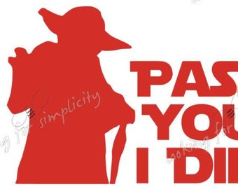 Pass You I Did w/ Yoda inspired by Star Wars Decal /Sticker for windshield, laptop, phone or any other non painted surface