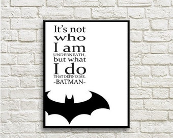 70%OFF It's not who I am underneath, Batman Art, Inspirational Quote, Sign Printable Instant Download BM006