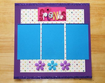 Friends Scrapbook Page - Friends Scrapbook Layout - 12 x 12 Scrapbook - Girlfriends - Sisters - Triplets - Premade Page - Premade Layout