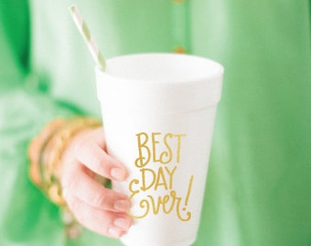 Best Day Ever - Foam Cups (Qty 24)
