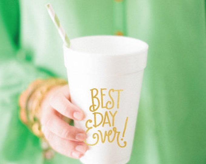 Best Day Ever - Foam Cups (Qty 12)