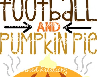 Fall/Football/Thanksgiving/Pumpkin Pie/'Turkey, Football, and Pumpkin Pie' with Pumpkin Pie Vinyl Decal/Glass Block/Canvas/Tumbler