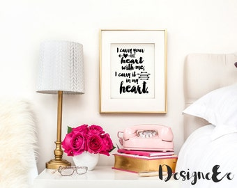 Quote Print - I carry your heart with me, I carry it in my heart