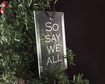 Hand Etched Glass Ornament - Battlestar Galactica inspired (So Say We All)