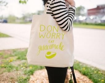 Don't Worry Eat Guacamole - Canvas Tote Bag - Funny Tote Bag - Avocado - Screen Printed Tote Bag - TB-106