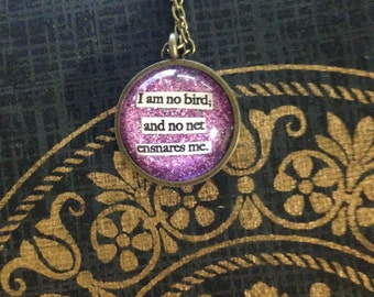 "Jane Eyre ""I am no bird, and not net ensnares me"" quote Necklace Charlotte Bronte"