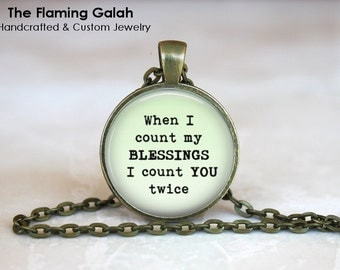 When I Count My Blessings I Count You Twice Pendant •  Be Thankful •  Gratitude •  Grateful • Gift Under 20 • Made in Australia (P1027)