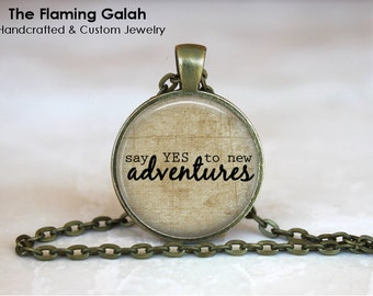 YES to NEW ADVENTURES Quote Pendant • Traveller Quote • Adventrure Quote • New Start • New Life • Gift Under 20 • Made in Australia (P1019)
