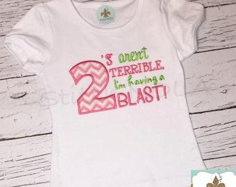 2's aren't Terrible I'm having a Blast Tee Shirt or Bodysuit