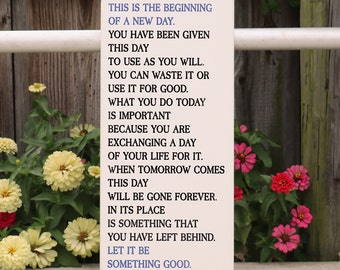 This is the Beginning of a New Day Quote / Inspirational Wood Sign