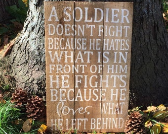 A Soldier Doesn't Fight- Patriotic- Military- Reclaimed/Repurposed Pallet Wood Sign