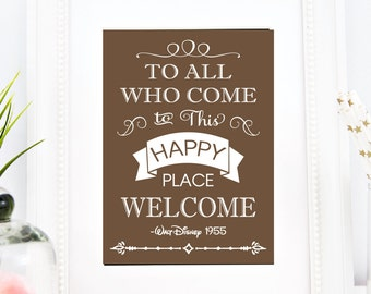 To All Who Come To This Happy Place Welcome Prinatble - Walt Disney Quote Decor Printable - Instant Download - Printable - Wall Art