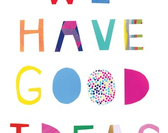 We Have Good Ideas giclee print (white)