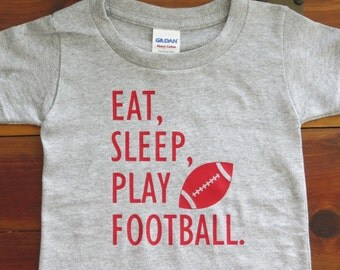 MORE COLORS Toddler Football Shirt, Child Football Shirt, Eat, Sleep, Play Football Shirt, Little Boy Football Shirt, Kids Football Shirt