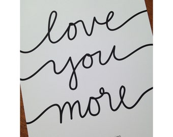 "8"" x 10"" Love You More Print"