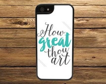 Cell Phone Case - How Great Thou Art Cell Phone Case - iPhone Cell Phone Cases - Samsung Galaxy Case - iPod Case
