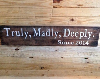 Truly, Madly Deeply Pallet Sign