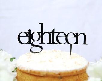 Eighteen Topper | 18th Cake Topper | Birthday Cake Topper | 18th Birthday Topper | Acrylic Cake Topper | Perspex Cake Topper | 18th Topper