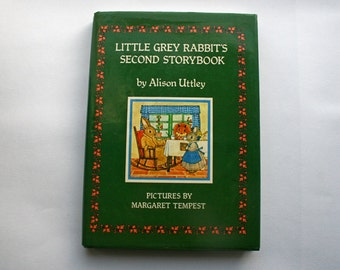 Childrens Book. Little Grey Rabbits Second Storybook by Alison Uttley 1984 edition. Pictures by Margaret Tempest