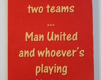 Manchester United Sign - I support Man United and whoever's playing Chelsea