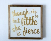 Though she be but little, she is fierce wood sign, metallic gold sign