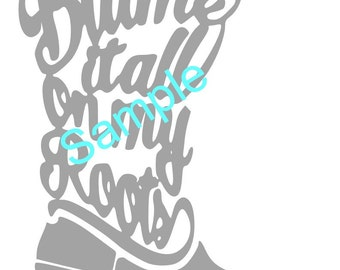 Blame it on my boots SVG
