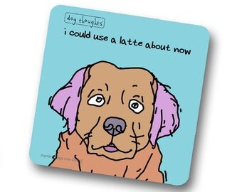 Golden Retriever Funny Dog Coaster - Great Pet Lover Gift - Collect All