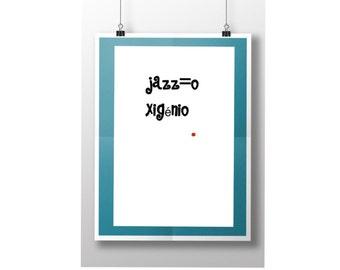 Poster #005 Jazz=O  xigénio  - Printable
