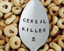 Cereal Killer Spoon~Hand Stamped~Unique Birthday Gift~Valentines Gift~Boyfriend~Teenager~Husband~Cereal Lover-Best Selling Item~