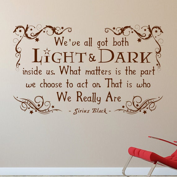 We've All Got Both Light And Dark In Us Sirius Black