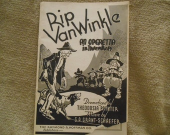 Rip Van Winkle - An Operetta in Three Parts By Theodosia Paynter - Music by G.A. Grant-Schaefer - Washington Irvings Story -Juvnile Opera